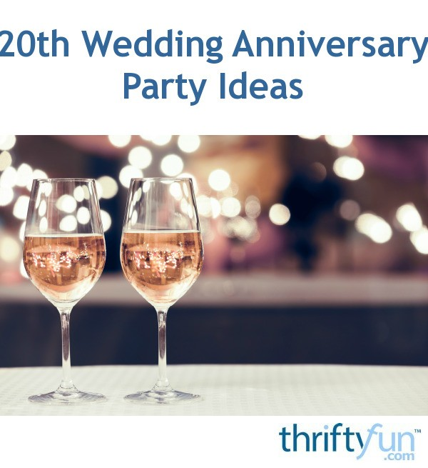 20 Year Wedding Anniversary Gift Ideas: 20th Wedding Anniversary Party Ideas