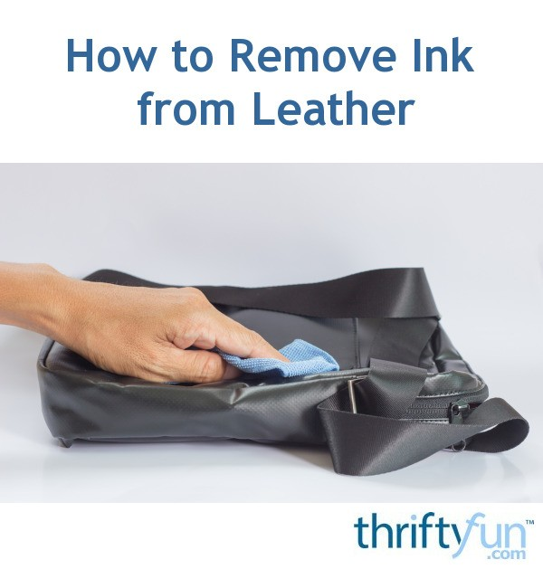 How To Remove Ink From Leather >> How To Remove Ink From Leather Thriftyfun