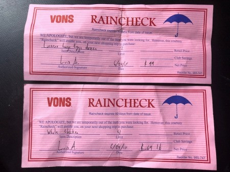 Two rain checks from Vons.
