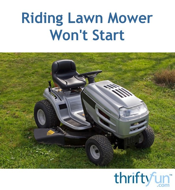Troubleshooting a Riding Lawn Mower That Won't Start