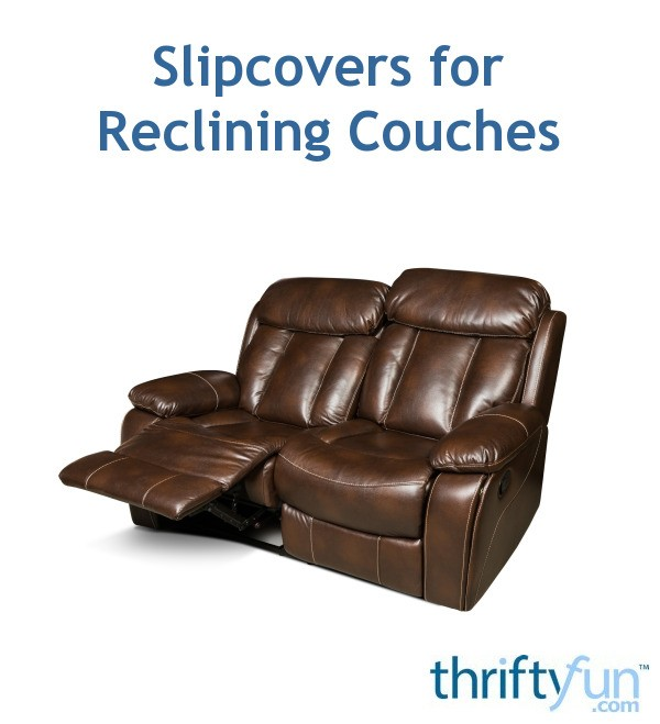 Strange Slipcovers For Reclining Couches Thriftyfun Gamerscity Chair Design For Home Gamerscityorg