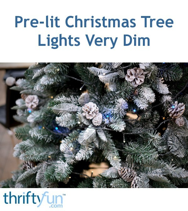 Pre Lit Christmas Tree Fuses: Pre-lit Christmas Tree Lights Very Dim