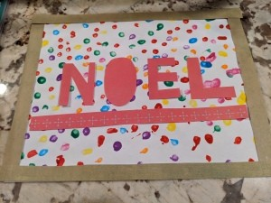 Noel Q-Tip Painting  - border and letters glued down