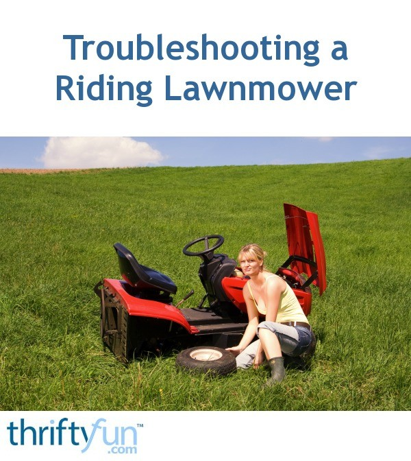 Troubleshooting A Riding Lawnmower